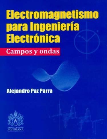 Electromagnetismo para ingeniería electrónica. Campos y ondas