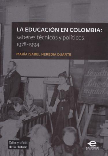 La educación en Colombia: saberes técnicos y políticos, 1978-1994