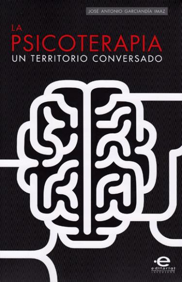 La psicoterapia. Un territorio conversado