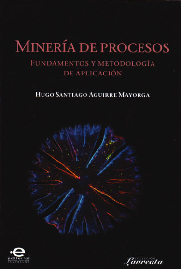 Minería de procesos.Fundamentos y metodología de aplicación