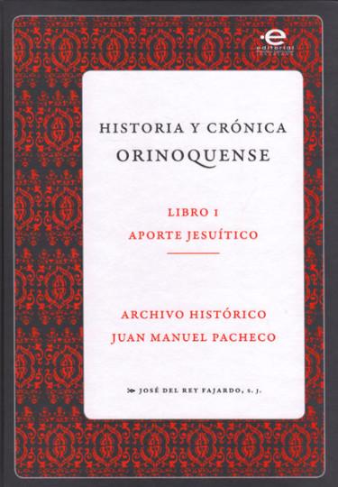 Historia y crónica orinoquense Libro I. Aporte jesuítico