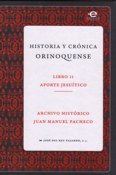Historia y crónica orinoquense. Libro II Aporte jesuítico