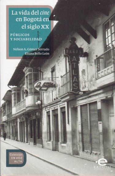 La vida del cine en Bogotá en el siglo XX