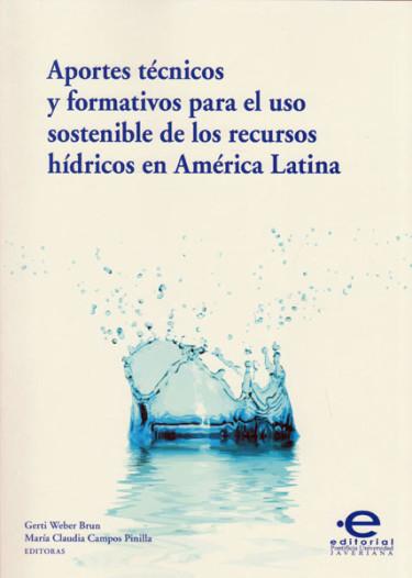 Aportes técnicos y formativos para el uso sostenible de los recursos hídricos en América Latina