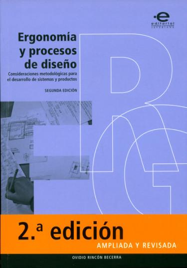 Ergonomía y procesos de diseño. Consideraciones metodológicas para el desarrollo de sistemas y productos