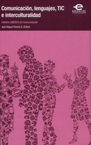 Comunicación, lenguajes, TIC e interculturalidad : Cátedra UNESCO de Comunicación