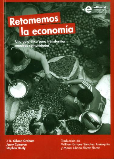 Retomemos la economía. Una guía ética para transformar nuestras comunidades