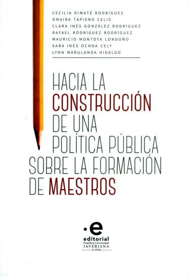 Hacia la construcción de una política pública sobre la formación de maestros