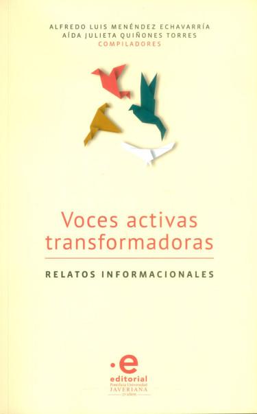 Voces activas transformadoras: Relatos informacionales