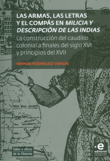Las armas, las letras y el compás en milicia y descripción de las Indias