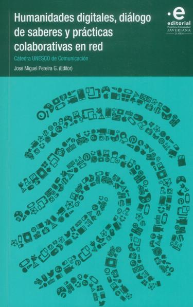 Humanidades digitales, diálogo de saberes y prácticas colaborativas en red - Cátedra Unesco de comunicación