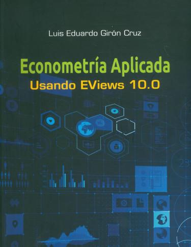 Econometría aplicada usando Eviews 10.0