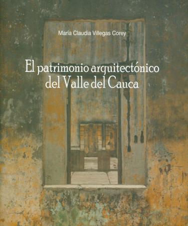 El patrimonio arquitectónico del Valle del Cauca