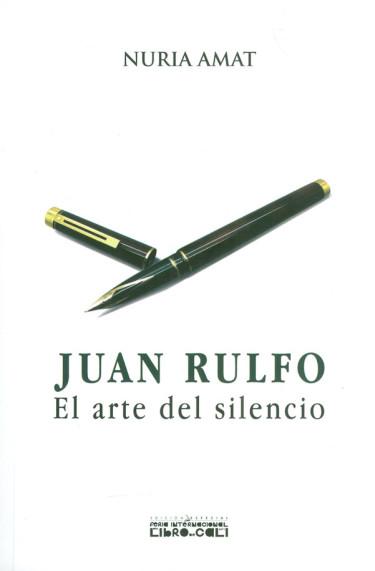 Juan Rulfo. El arte del silencio