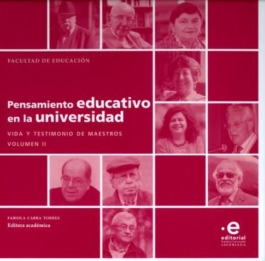 Pensamiento educativo en la universidad. Vida y Testimonio de maestros. Volumen II