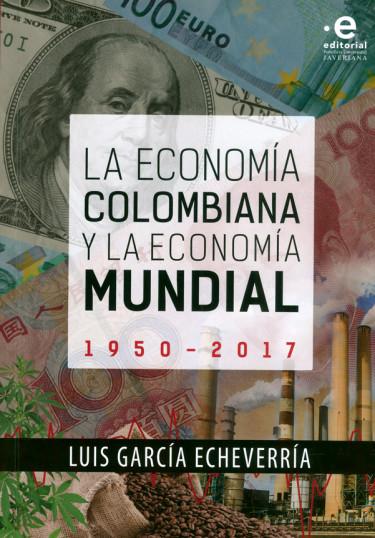 La economía colombiana y la economía mundial 1950-2017