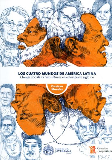 Los cuatro mundos de América Latina. Clivajes sociales y hemisféricos en el temprano siglo XXI