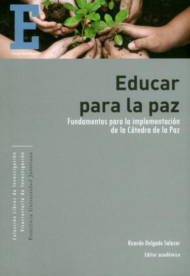 Educar para la paz. Fundamentos para la implementación de la cátedra de la paz
