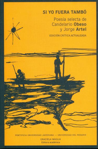 Si yo fuera tambó. Poesía selecta de Candelario Obeso y Jorge Artel. Edición crítica actualizada