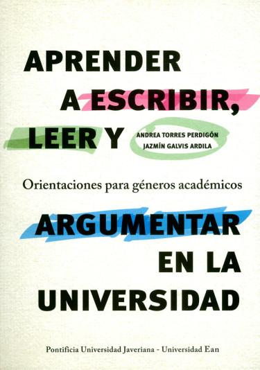 Aprender a escribir, leer y orientaciones para génerosa académicos. Argumentar en la universidad