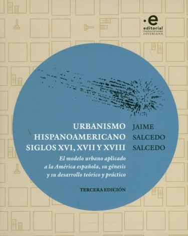 Urbanismo hispanoamericano siglos XVI, XVII y XVIII