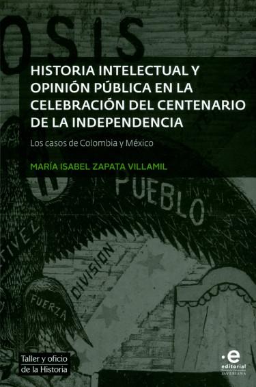 Historia intelectual y opinión pública en la celebración del centenario de la independencia. Los casos de Colombia y México