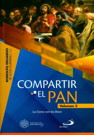 Compartir el Pan. Volumen 2. La cena con los doce