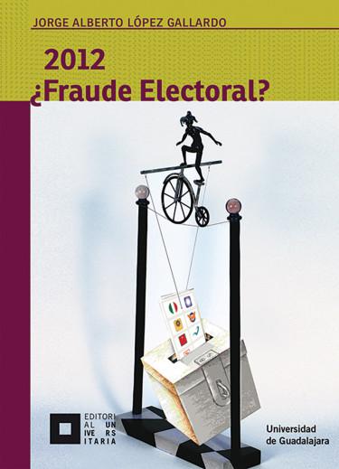 2012 ¿Fraude electoral?