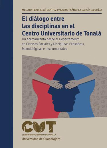 El diálogo entre las disciplinas en el Centro Universitario de Tonalá