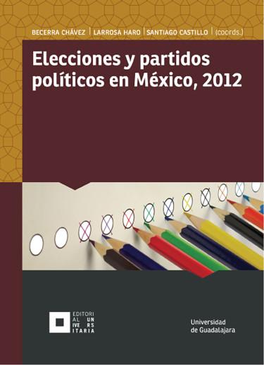 Elecciones y partidos políticos en México, 2012
