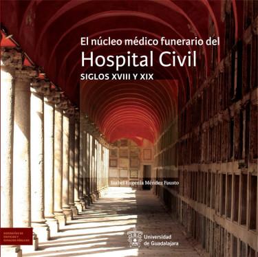 El núcleo médico funerario del Hospital Civil