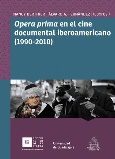 Opera prima en el cine documental iberoamericano (1990-2010)
