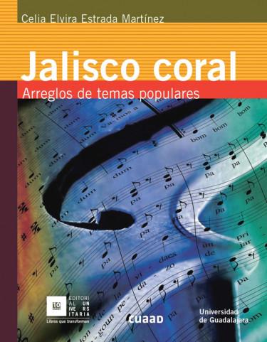 Jalisco Coral. Arreglos de temas populares