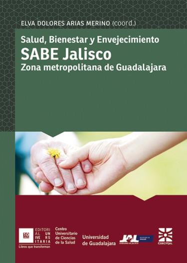 Salud, Bienestar y Envejecimiento. SABE Jalisco