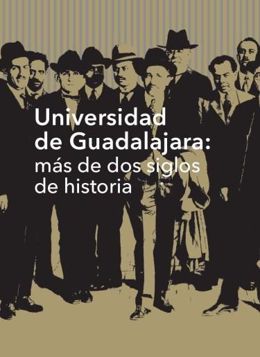 Universidad de Guadalajara: más de dos siglos de historia