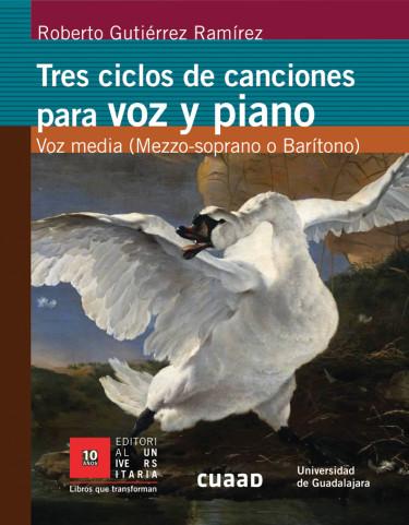 Tres ciclos de canciones para voz y piano. Voz media (Mezzo-soprano o Barítono)