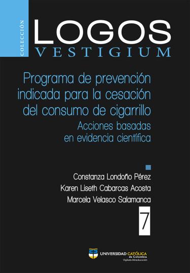 """Programa de prevención indicada para la cesación del consumo de cigarrillo """"Libre de Tabaco Px4"""". Acciones basadas en evidencia científica"""