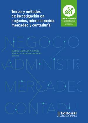 Temas y métodos de investigación en negocios, administración, mercadeo y contaduría