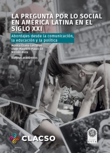 La pregunta por lo social en América Latina en el siglo XXI