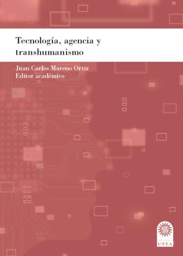 Tecnología, agencia y transhumanismo