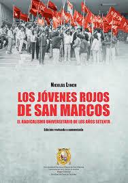 Los jóvenes rojos de San Marcos, el radicalismo universitario de los años setenta