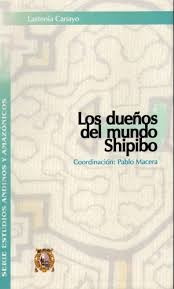 LOS DUEÑOS DEL MUNDO SHIPIBO