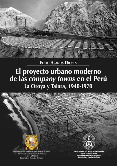 EL PROYECTO URBANO MODERNO DE LAS COMPANY TOWNS EN EL PERÚ