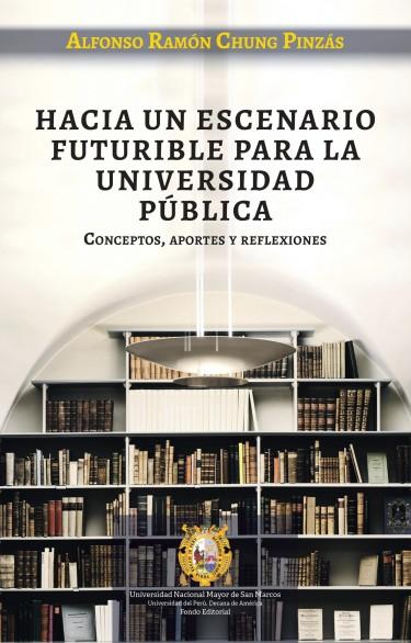 Hacia un escenario futurible para la universidad pública. Conceptos, aportes y reflexiones