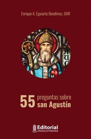 55 preguntas sobre san Agustín