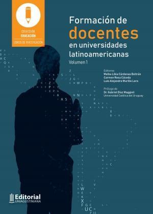 Formación de docentes en universidades latinoamericanas: Vol. 1