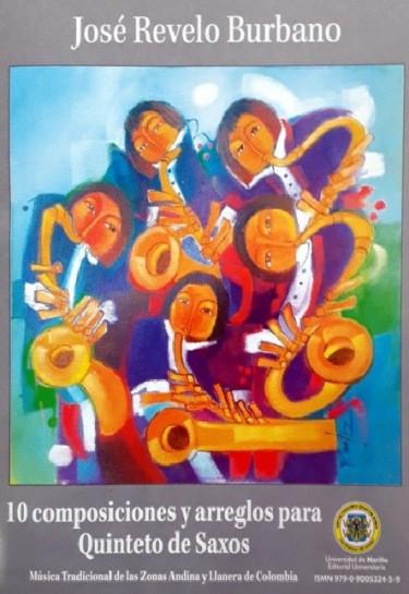 10 composiciones y arreglos para Quinteto de Saxos