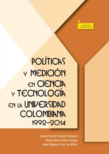 Políticas y medición en ciencia y tecnología en la universidad colombiana 1992-2014