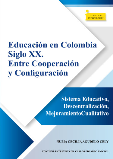 Portada de la publicación Educación en Colombia siglo XX.  Entre cooperación y configuración
