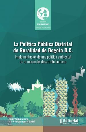 La política pública distrital de ruralidad de Bogotá D.C.